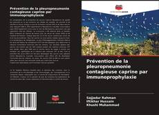 Bookcover of Prévention de la pleuropneumonie contagieuse caprine par immunoprophylaxie