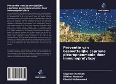 Bookcover of Preventie van besmettelijke capriene pleuropneumonie door immunoprofylaxe