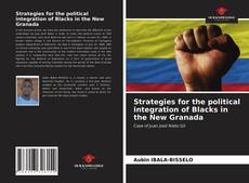 Bookcover of Strategies for the political integration of Blacks in the New Granada