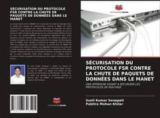 Обложка SÉCURISATION DU PROTOCOLE FSR CONTRE LA CHUTE DE PAQUETS DE DONNÉES DANS LE MANET
