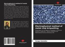Bookcover of Electrophysical method of metal chip briquetting