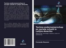 Bookcover of Techno-ondernemerschap en sociale schuld in Latijns-Amerika
