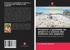 Bookcover of Promover a igualdade de gênero e o sucesso das mulheres nos negócios