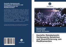 Portada del libro de Gezielte Metabolomik: Verbesserte Detektion und Quantifizierung von Medikamenten