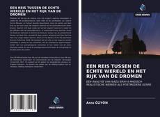 Buchcover von EEN REIS TUSSEN DE ECHTE WERELD EN HET RIJK VAN DE DROMEN