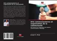 Portada del libro de Arts communautaires et organisation de la communauté