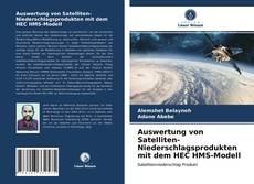 Auswertung von Satelliten-Niederschlagsprodukten mit dem HEC HMS-Modell kitap kapağı
