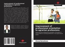 Borítókép a  Improvement of professional orientation to agrarian professions - hoz