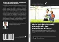 Portada del libro de Mejora de la orientación profesional a las profesiones agrarias