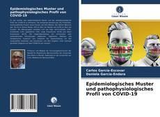 Buchcover von Epidemiologisches Muster und pathophysiologisches Profil von COVID-19