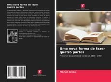 Capa do livro de Uma nova forma de fazer quatro partes
