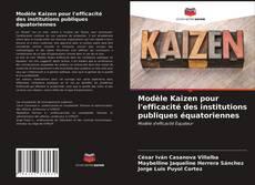 Copertina di Modèle Kaizen pour l'efficacité des institutions publiques équatoriennes