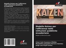 Copertina di Modello Kaizen per l'efficienza nelle istituzioni pubbliche ecuadoriane