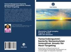 Capa do livro de Tamarindengummi-basierte Nanoemulsion innovativer Ansatz für Haut-Targeting
