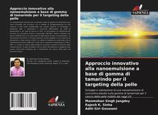 Couverture de Approccio innovativo alla nanoemulsione a base di gomma di tamarindo per il targeting della pelle