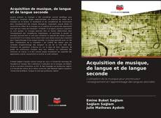 Обложка Acquisition de musique, de langue et de langue seconde