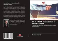 Bookcover of En mettant l'accent sur la collaboration
