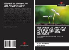 Bookcover of RESEARCH ON DORMANCY AND SEED GERMINATION AS AN EDUCATIONAL RESOURCE