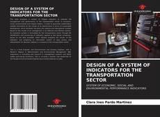 Portada del libro de DESIGN OF A SYSTEM OF INDICATORS FOR THE TRANSPORTATION SECTOR