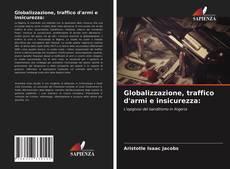 Couverture de Globalizzazione, traffico d'armi e insicurezza: