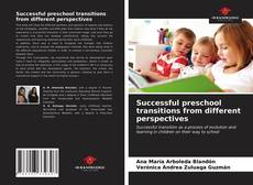 Bookcover of Successful preschool transitions from different perspectives