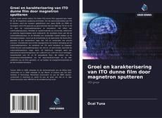 Buchcover von Groei en karakterisering van ITO dunne film door magnetron sputteren