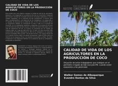 Bookcover of CALIDAD DE VIDA DE LOS AGRICULTORES EN LA PRODUCCIÓN DE COCO