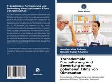 Borítókép a  Transdermale Formulierung und Bewertung eines polymeren Films von Olmesartan - hoz