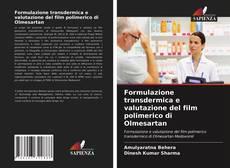 Portada del libro de Formulazione transdermica e valutazione del film polimerico di Olmesartan