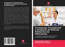 Bookcover of Formulação Transdermal e Avaliação da Película Polimérica de Olmesartan