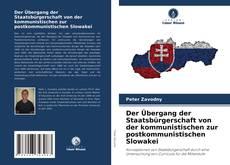 Bookcover of Der Übergang der Staatsbürgerschaft von der kommunistischen zur postkommunistischen Slowakei