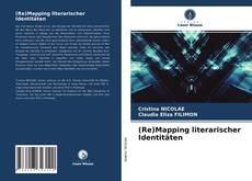 Bookcover of (Re)Mapping literarischer Identitäten