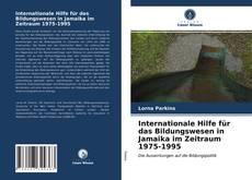 Buchcover von Internationale Hilfe für das Bildungswesen in Jamaika im Zeitraum 1975-1995