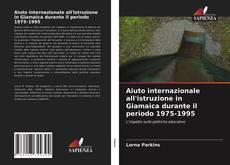 Bookcover of Aiuto internazionale all'istruzione in Giamaica durante il periodo 1975-1995