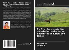Bookcover of Perfil de los metabolitos de la leche de dos vacas endémicas de Kerala con Jersey