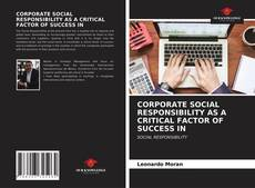 Обложка CORPORATE SOCIAL RESPONSIBILITY AS A CRITICAL FACTOR OF SUCCESS IN