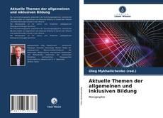 Buchcover von Aktuelle Themen der allgemeinen und inklusiven Bildung