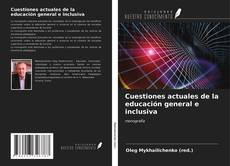 Bookcover of Cuestiones actuales de la educación general e inclusiva