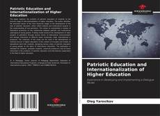 Bookcover of Patriotic Education and Internationalization of Higher Education