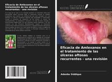Couverture de Eficacia de Amlexanox en el tratamiento de las úlceras aftosas recurrentes - una revisión