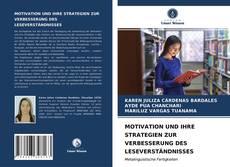 Capa do livro de MOTIVATION UND IHRE STRATEGIEN ZUR VERBESSERUNG DES LESEVERSTÄNDNISSES