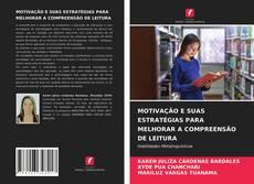 Capa do livro de MOTIVAÇÃO E SUAS ESTRATÉGIAS PARA MELHORAR A COMPREENSÃO DE LEITURA