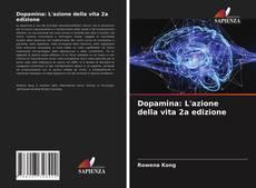 Copertina di Dopamina: L'azione della vita 2a edizione