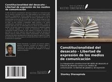 Bookcover of Constitucionalidad del desacato - Libertad de expresión de los medios de comunicación