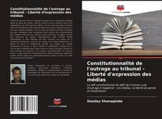 Обложка Constitutionnalité de l'outrage au tribunal - Liberté d'expression des médias