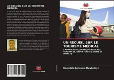 Bookcover of UN RECUEIL SUR LE TOURISME MÉDICAL