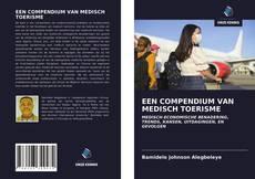 Bookcover of EEN COMPENDIUM VAN MEDISCH TOERISME