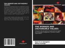 Bookcover of THE WORKER AND (IN)TANGIBLE VALUES:
