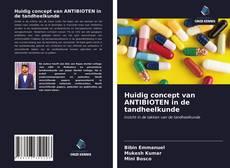 Portada del libro de Huidig concept van ANTIBIOTEN in de tandheelkunde