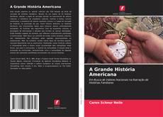 Bookcover of A Grande História Americana
